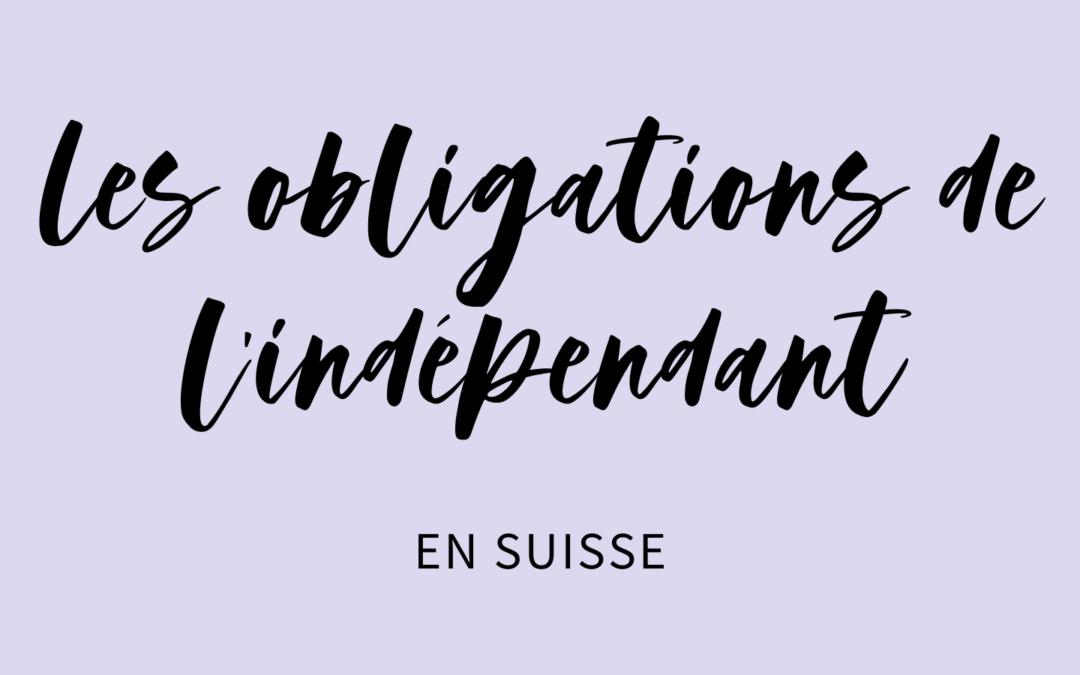 Les obligations de l'indépendant en Suisse