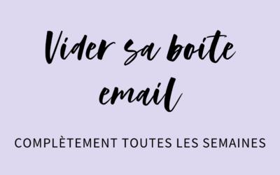 Vider sa boîte email complètement toutes les semaines